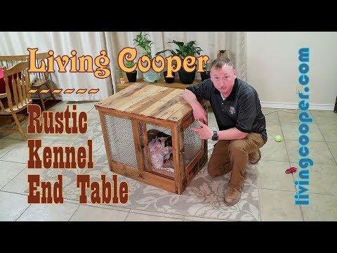Living Cooper - Rustic Kennel End Table