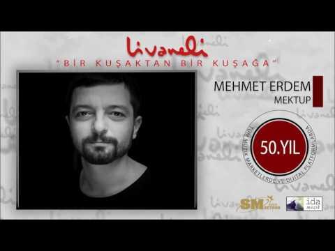 Mehmet Erdem - Mektup (Livaneli 50. Yıl Özel)
