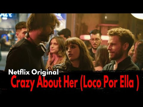 Call Me Crazy  -Loco Por Ella 2021 Trailer Netflix, Official Cast, Plot, Time