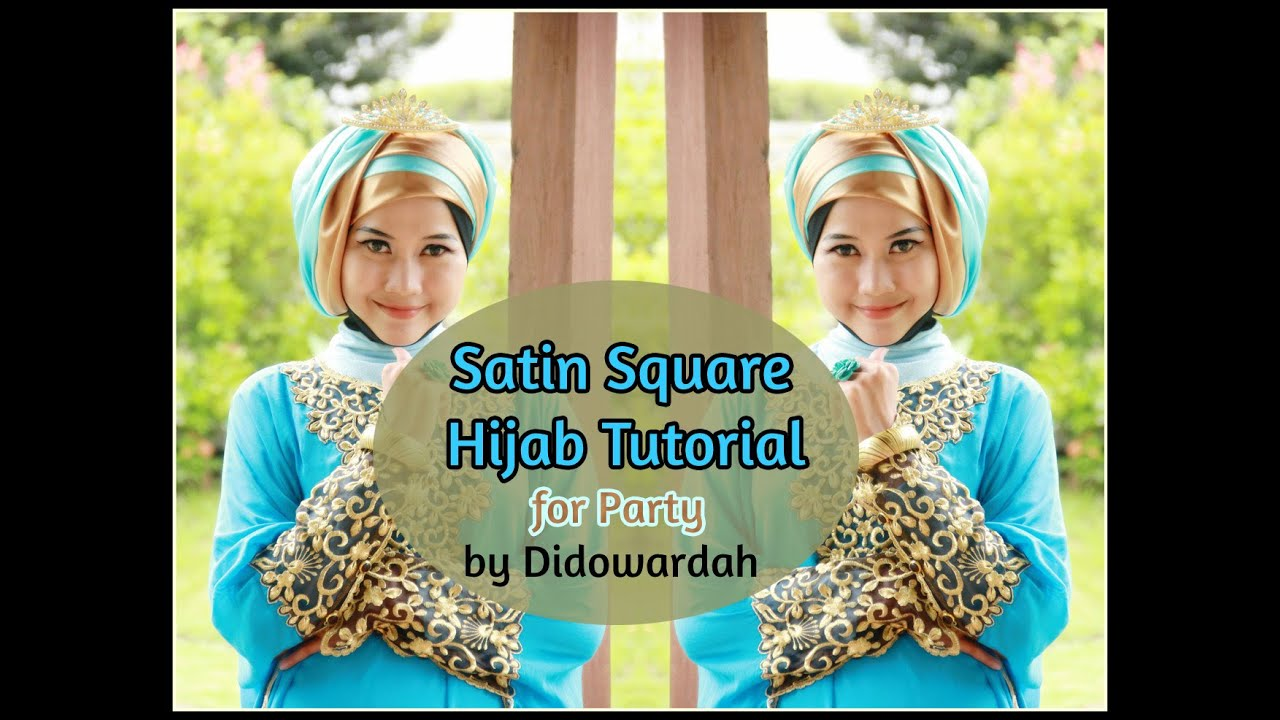 Tutorial Hijab Satin Segi Empat Pesta By Didowardah Ramadhan