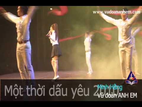 Ca sỹ Minh Hằng - Một thời dấu yêu 20/11/2010 - Vũ đoàn ANH EM