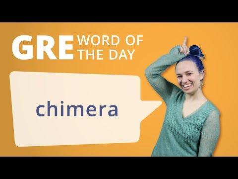 GRE Vocab Word of the Day: Chimera   GRE Vocabulary