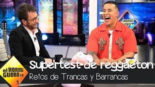 Daddy Yankee permite a Trancas y Barrancas descubrir los secretos del reggaeton -  El Hormiguero 3.0