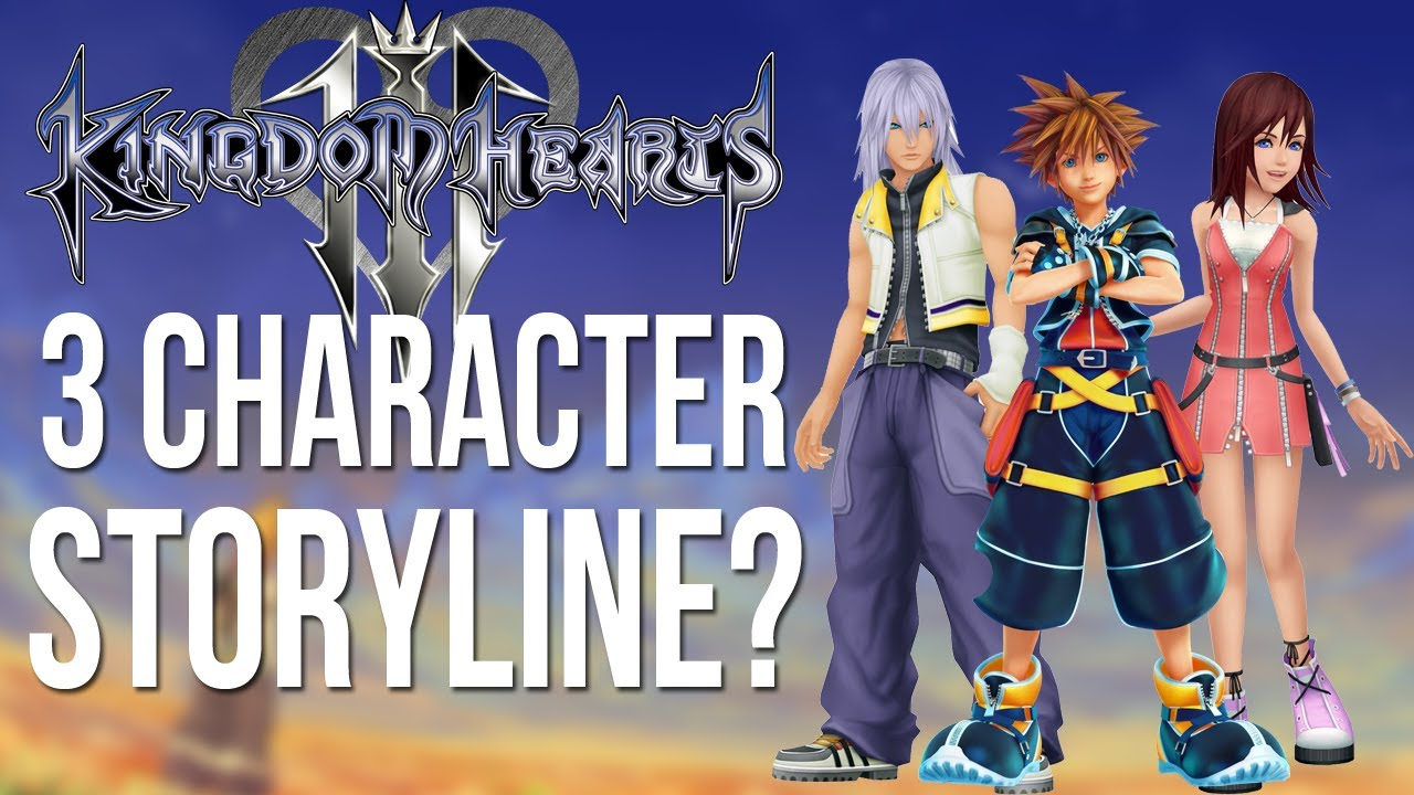 Kingdom Hearts 3 - 3 Character Story Line ( Kingdom Hearts Discussion )