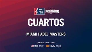 Cuartos de Final Miami Master 2017   World Padel Tour