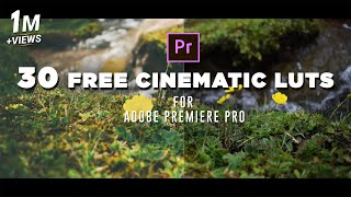 30 FREE Cinematic Luts | Color Grading | How to apply Luts in Adobe Premiere Pro