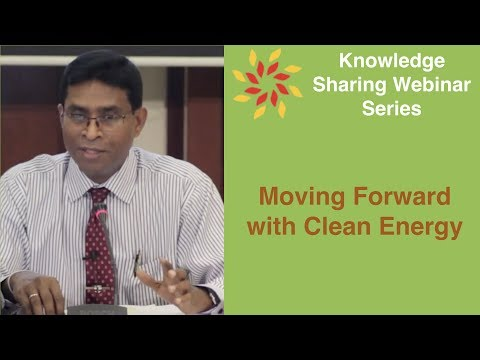 Moving Forward with Clean Energy - Knowledge Sharing Webinar Series