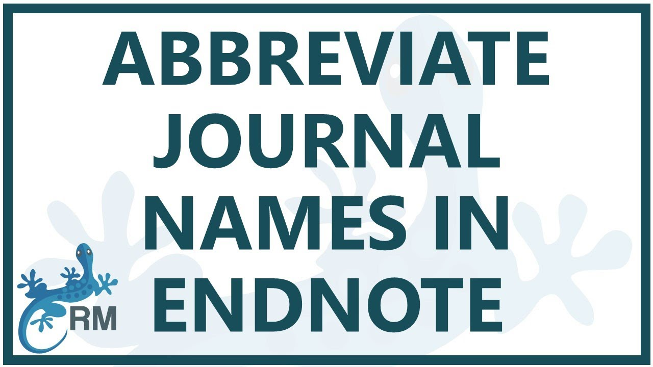 Endnote Reference List How To Abbreviate Journal Names Using EndNote X7