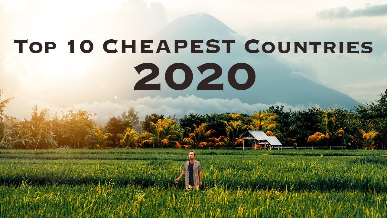 Top 10 CHEAPEST Countries You MUST Travel in 2020