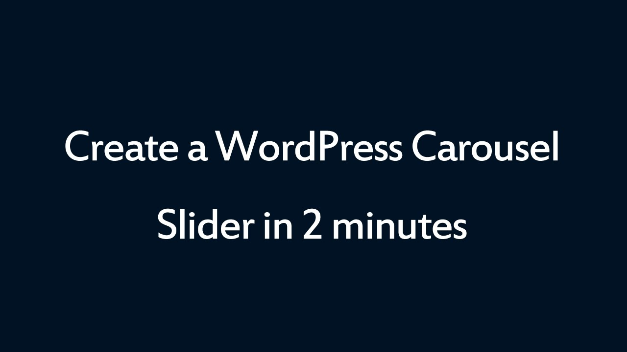 How to create a WordPress Carousel Slider in 2 minutes