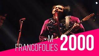 Francofolies 2000 / M - Au Suivant (live)