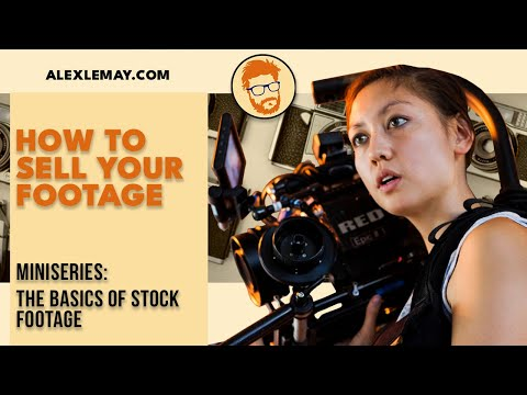 Filmmaker's  DIY: The Basics Of Selling Your Stock Footage (Sony A7, Nikon, Premiere Pro)