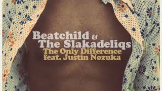 Download lagu BeatchildThe Slakadeliqs feat Justin Nozuka The Only Difference MP3