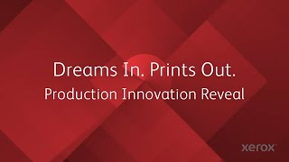 Dreams In. Prints Out: Production Innovation Reveal