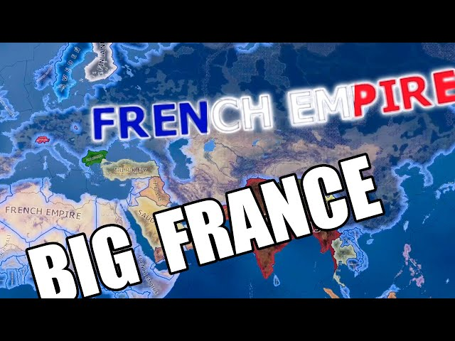 My longest video: French Empire goes BIG