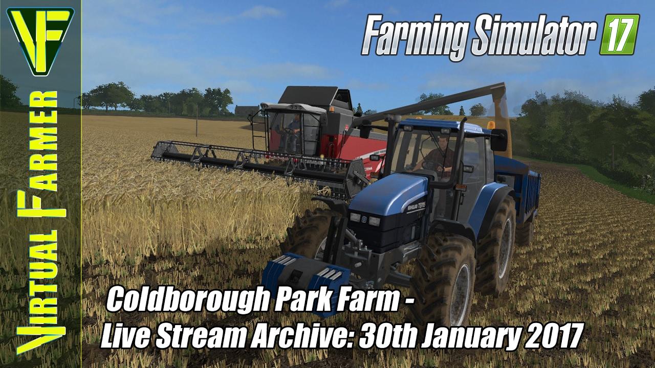 Farming Simulator 17 - Coldborough Park Farm - Live Stream Archive: 30th  January 2017