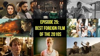 Episode 25: Best Foreign Film of the 2010s