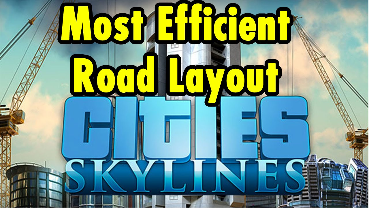Most efficient road layout cities skylines youtube