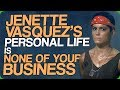Jenette Vasquez's Personal Life Is None Of Your Business (Favourite Types of Alien)