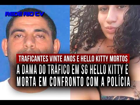 TRAFICANTES HELLO KITTY E VINTE ANOS SÃO MORTOS EM OPERAÇÃO DA PM NO RJ