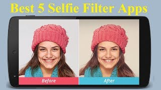 Top 5 Best Selfie Apps for Android & iPhone 2017 - Howtosolveit