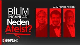 Kırmızı Asa 6 : Bilim Adamları Neden Ateist? | Osman Bulut