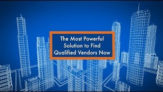 The Most Powerful Solution to Find Qualified Vendors Now!