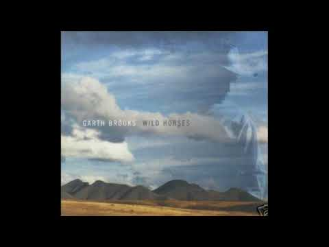 Garth Brooks Wild Horses lyrics