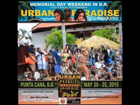 Urban Paradise Weekend 2015 - Punta Cana Dominican Republic