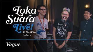 Loka Suara Live At The Other Festival: Vague