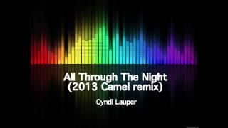 Cyndi Lauper - All Through The Night (2013 Camel Remix)