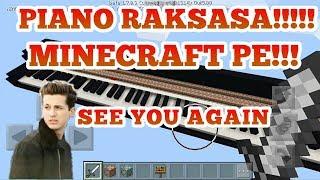 PIANO RAKSASA DI MINECRAFT!!!!!! MAP LAGU SEE YOU AGAIN CHARLIE PUTH