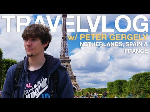 Travel Vlog with Peter Gergely | The Netherlands, France & Spain