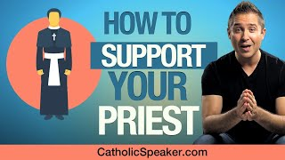 Support Your Catholic Priest (Catholic Speaker Ken Yasinski)