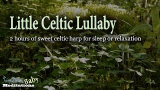 Little Celtic Lullaby (2 Hours for sleep) Harp for sweet dreams and beautiful slumber