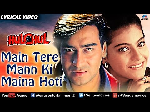 Main Tere Mann Ki Maina Hoti - Lyrical Video | Hindi Songs | Hulchul | Best Bollywood Romantic Songs