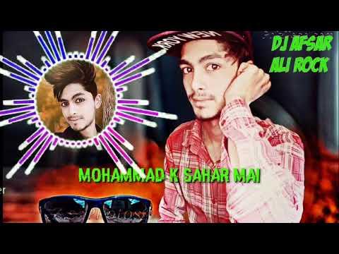 🌙mohammad-k-sahar-mai,,,🌙ramzan-mix-2019,,,dj-afsar-ali-rock,,9399169033🌙