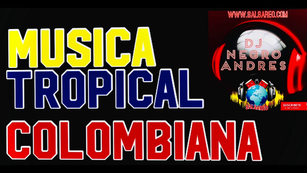 Musica Tropical Colombiana Vol 2 Dj Negro Andres Youtube