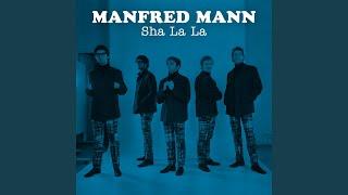 Provided to YouTube by Awal Digital Ltd Sha La La · Manfred Mann · ...