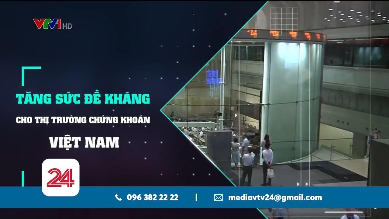 Tăng sức đề kháng cho thị trường chứng khoán Việt Nam   VTV24