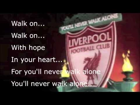 Liverpool- YOU'LL NEVER WALK ALONE song with lyrics