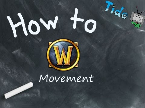 How To WoW - Movement