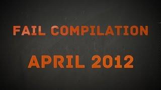 Fail Compilation April 2012 || VPL