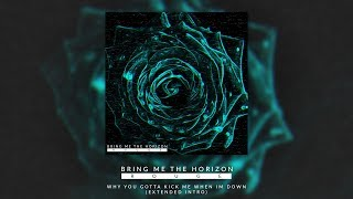 BRING ME THE HORIZON - WHY YOU GOTTA KICK ME WHEN IM DOWN (EXTENDED INTRO)