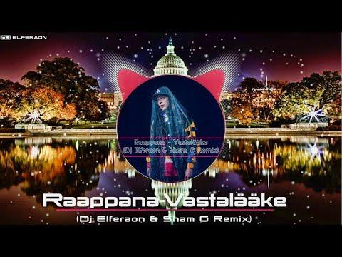 Raappana   Vastalääke  ( Dj Elferaon & Sham G   Remix )