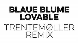 Blaue Blume Lovable Trentemoller Remix Lyrics In Cc Youtube