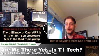 KCGM-TV OpenAPS & the FDA with Ben West, Ep2