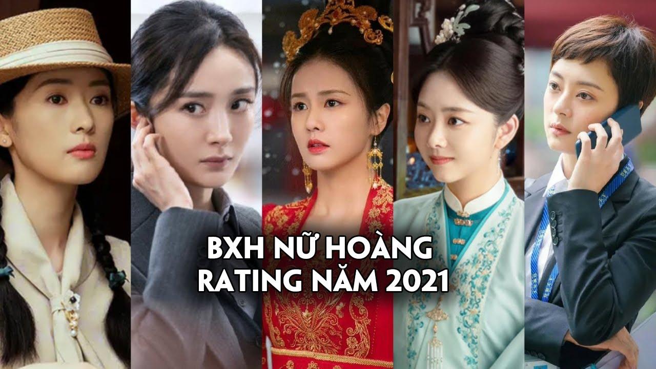 BXH top những nữ hoàng rating năm 2021: Dương Mịch xếp cuối bảng