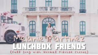 Melanie Martinez - Lunchbox Friends (Full Song with Normal Chorus)