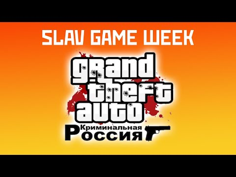 SLAV GAME WEEK - Grand Theft Auto: Criminal Russia